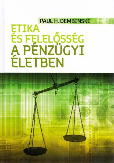 Paul H. Dembinski - Etika és felelősség a pénzügyi életben