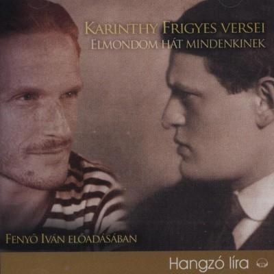 KARINTHY FRIGYES VERSEI - ELMONDOM HÁT MINDENKINEK - HANGOSKÖNYV -