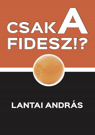Lantai András - Csak a FIDESZ?