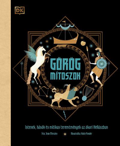 Jean Menzies - Türk Rita  (Szerk.) - Görög mítoszok