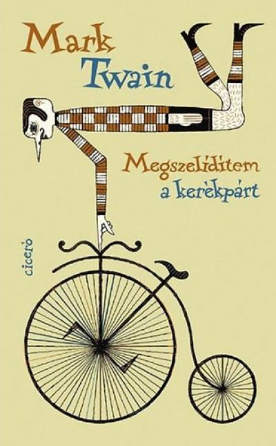 Mark Twain - Megszelidítem a kerékpárt
