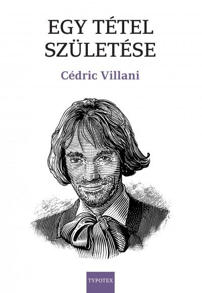 Cédric Villani - Egy tétel születése