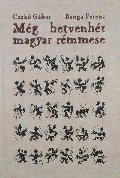 Banga Ferenc - Czakó Gábor - Még hetvenhét magyar rémmese