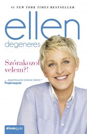 Ellen DeGeneres - Sz�rakozol velem?!