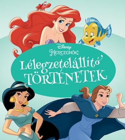 - Disney Hercegnők - Lélegzetelállító történetek