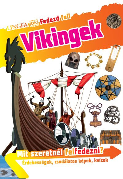 Philip Steele - Fedezd fel! - Vikingek