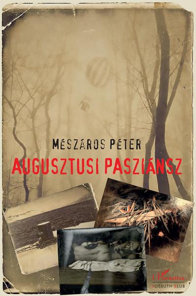 Mészáros Péter - Augusztusi pasziánsz