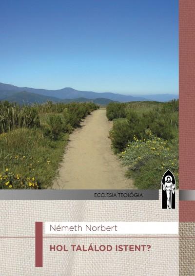 Németh Norbert - Hol találod Istent?
