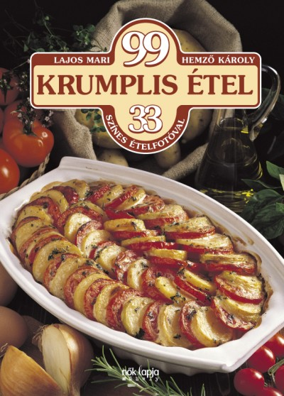 Hemző Károly - Lajos Mari - 99 krumplis étel
