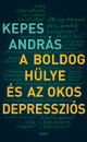 Kepes András - A boldog hülye és az okos depressziós