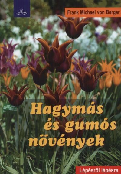 Frank Michael Von Berger - Hagymás és gumós növények