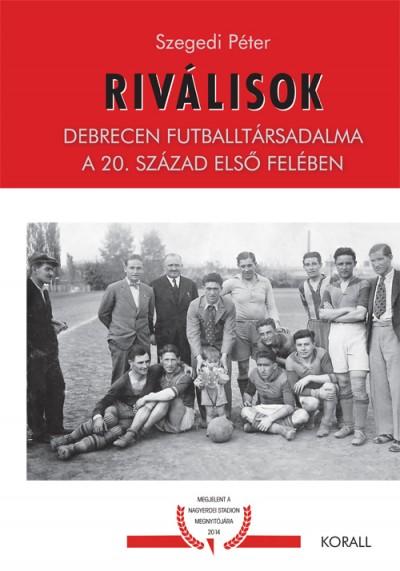 Szegedi Péter - Riválisok