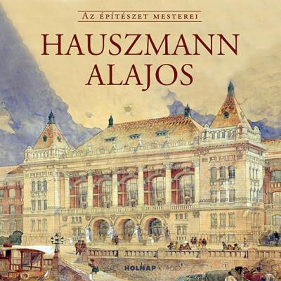 Gerle János  (Szerk.) - Hauszmann Alajos