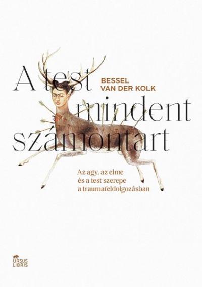 Bessel Van Der Kolk - A test mindent számontart