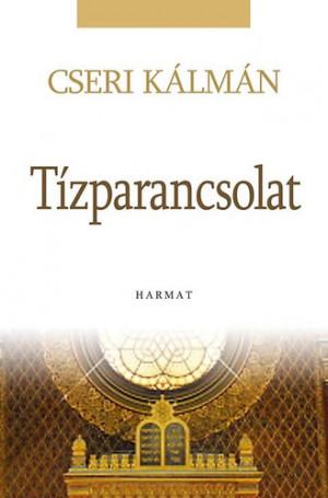 Cseri K�lm�n - A T�zparancsolat