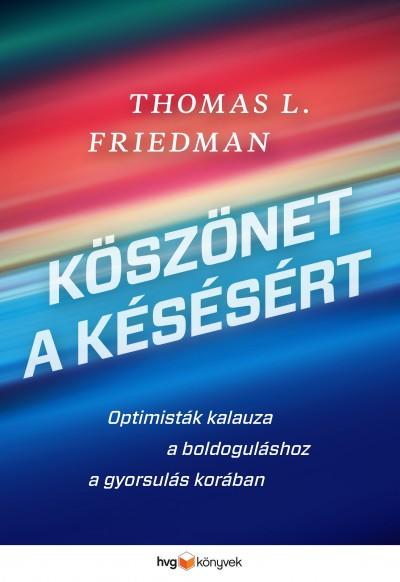 Thomas L. Friedman - Köszönet a késésért