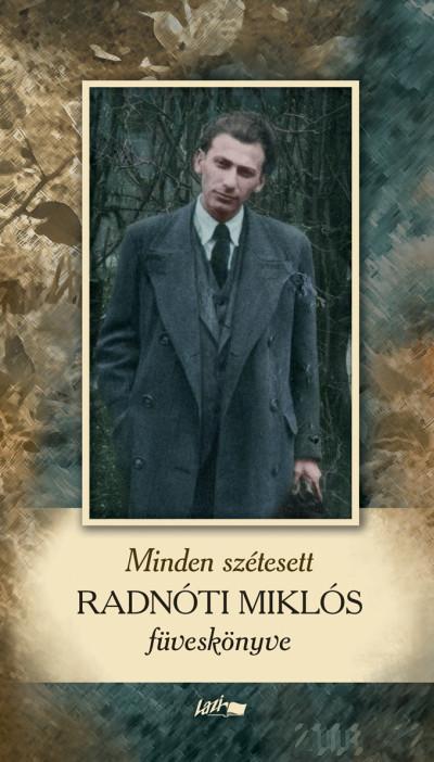 Radnóti Miklós - Minden szétesett