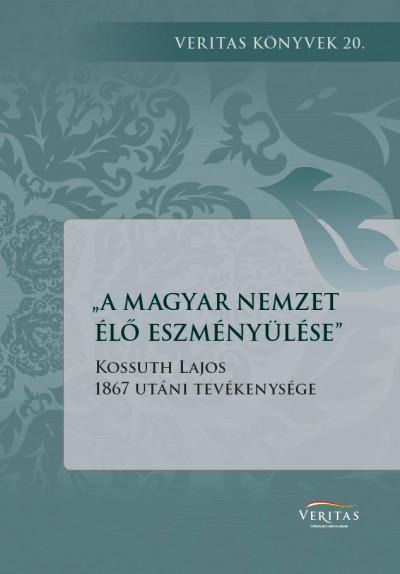 Kocsis Annamária  (Szerk.) - A magyar nemzet élő eszményülése