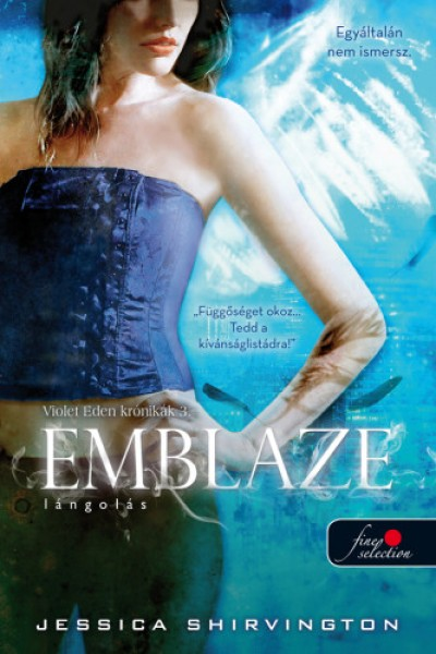 Jessica Shirvington - Emblaze - Lángolás - Violet Eden krónikák 3. - puha kötés